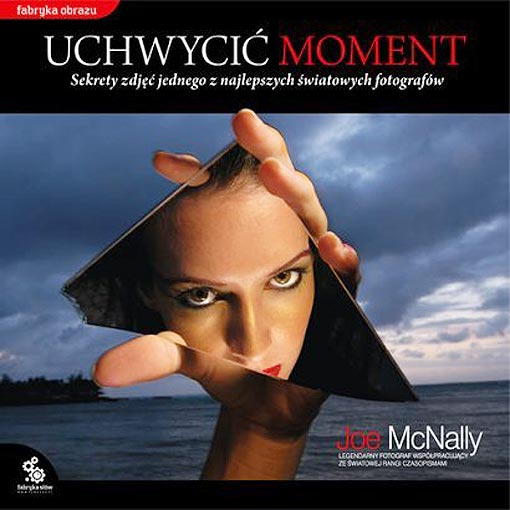 Uchwycić moment - Joe McNally