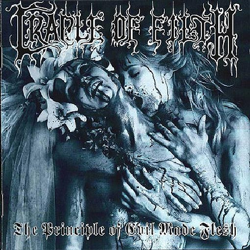 """Cradle Of Filth - """"The Principle Of Evil Made Flesh"""""""